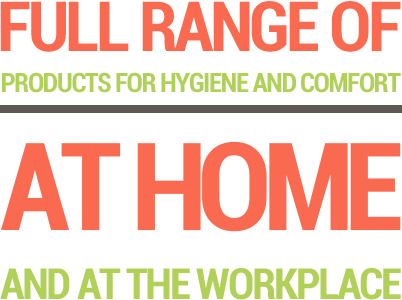 Eine vollständige Palette von Hygiene- und Komfortprodukten zu Hause und am Arbeitsplatz